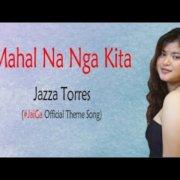 Махал На Нга Кита | Джазза Торрес (текст песни) | #JaiGa Официальная тема песни