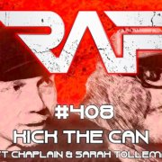 Real Ass Podcast # 408 - Kick The Can (Скотт Капеллан и Сара Толлемах)